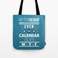After Tuesday Even The C… Tote Bag