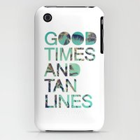 iPhone 3Gs & iPhone 3G Cases featuring Good Times and Tan Lines by Text Guy