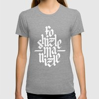 Fo Shizzle Ma Nizzle Womens Fitted Tee Tri-Grey SMALL