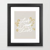 Live to Dream, Dream to Live Framed Art Print