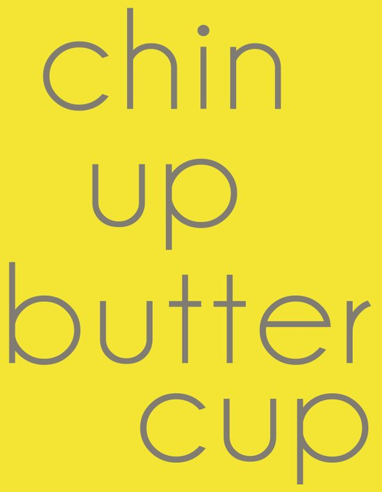 Chin Up, Buttercup Art Print
