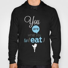 You are what you twEAT Hoody