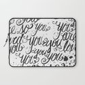 YOU YOU YOU ARE SO LOVED Laptop Sleeve