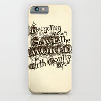 iPhone & iPod Case featuring Recycling wont save the World by Andrew Treherne