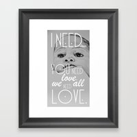 We All Need Love. Framed Art Print