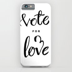 Vote for Love iPhone 6s Slim Case