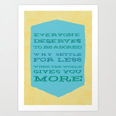 The World Gives You More! Art Print