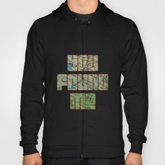you found me Hoody