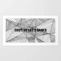Shut Up Let's Dance Art Print
