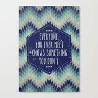 Everyone You Ever Meet K… Canvas Print