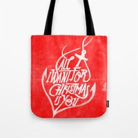 All I Want For Christmas… Tote Bag