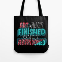 Art Is Never Finished On… Tote Bag