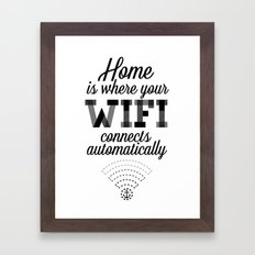 Home is where your wifi connects automatically Framed Art Print