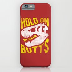 Hold on to your butts iPhone 6 Slim Case