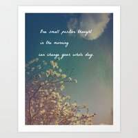 One Small Positive Thoug… Art Print