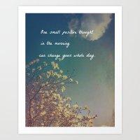 One Small Positive Thoug… Art Print