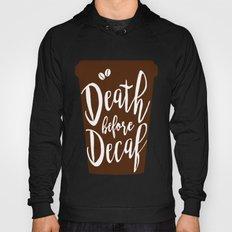 Death before Decaf - Coffee Hoody