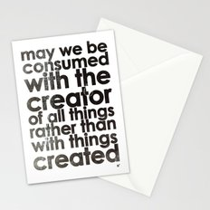 MAY WE BE CONSUMED WITH THE CREATOR OF ALL THINGS RATHER THAN WITH THINGS CREATED (Romans 1:25) Stationery Cards