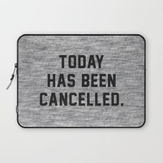 Today has been Cancelled Laptop Sleeve
