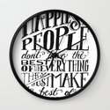 THE HAPPIEST PEOPLE... (black & white) Wall Clock