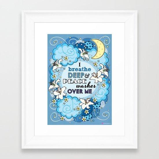 I Breathe Deep and Peace Washes over me - Affirmation Framed Art Print