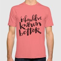SHOULD'VE KNOWN BETTER Mens Fitted Tee Pomegranate SMALL