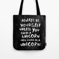 Always Be Yourself. Unle… Tote Bag