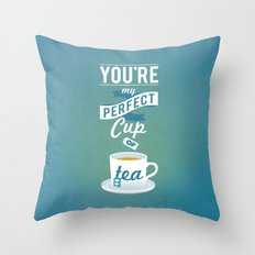 Perfect Cup of Tea Throw Pillow