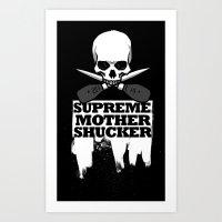 Supreme Mother Shucker 2… Art Print