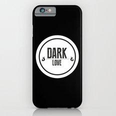 Dark Love Slim Case iPhone 6s