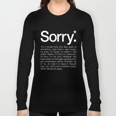 Sorry.* For a limited time only. Long Sleeve T-shirt