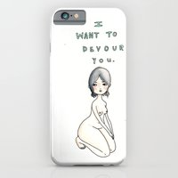 I Want To Devour You iPhone 6 Slim Case