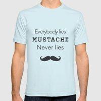 mustache never lies Mens Fitted Tee Light Blue SMALL