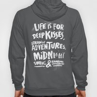 Life is for deep kisses... Hoody