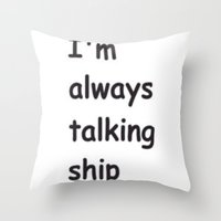 Talking Ship Throw Pillow