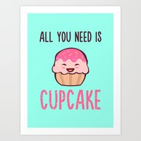 Cupcake is LIFE Art Print