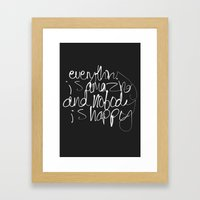 Everything is amazing Framed Art Print