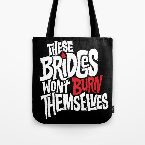 Burning Bridges Tote Bag