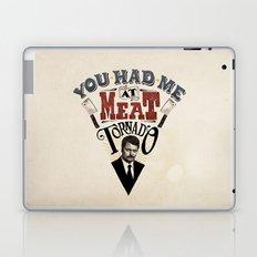 You Had Me At Meat Tornado Laptop & iPad Skin