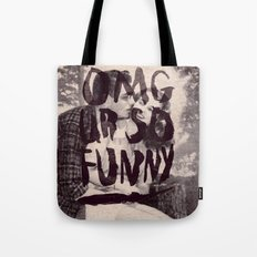 OMG UR SO FUNNY Tote Bag