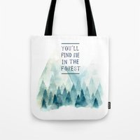 You´ll Find Me In The F… Tote Bag