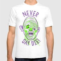 Never say die! Mens Fitted Tee White SMALL