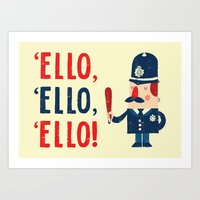 'Ello, 'ello, 'ello! Art Print