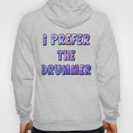 I Prefer The Drummer Hoody