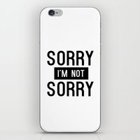 Sorry I'm Not Sorry iPhone & iPod Skin
