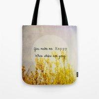 You Make Me Happy When S… Tote Bag