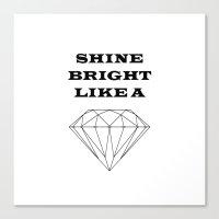 Shine Bright Like a Diamond Canvas Print
