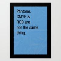 Pantone, CMYK & RGB Are … Art Print
