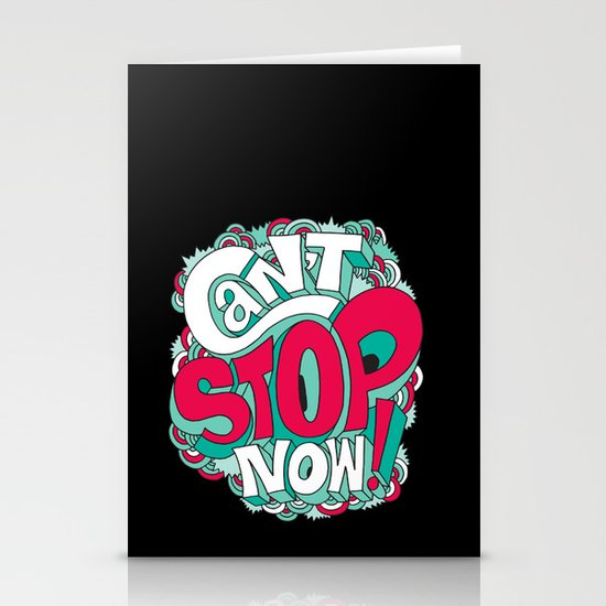 Can't Stop Now! Stationery Card