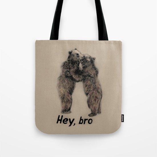 Hey, bro // bears Tote Bag
